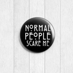 Значок круглый Normal people scare me